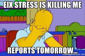 Simpsons Meme Generator - eix stress is killing me reports tomorrow disappointed homer