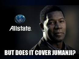 Allstate Guy Meme - jumanji meme allstate funnies pinterest meme and laughter
