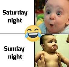 Funny Sunday Memes - saturday night vs sunday night it memes funny it clown memes