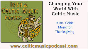 happy thanksgiving notes celtic thanksgiving giving thanks with celtic music youtube