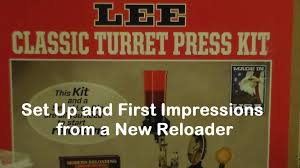lee classic turret press kit value and first impressions from a