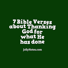 7 bible verses about thanking god for what he has done scripture