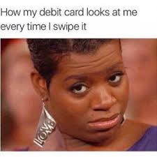 Credit Card Memes - declined credit card memes you can relate to