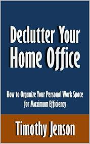 buy declutter your home office how to organize your personal work
