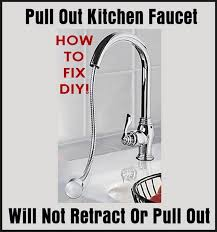 how to fix kitchen faucet pull out kitchen faucet will not retract or pull out