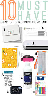 10 Must Haves For Your by 10 Must Haves For Your Scrapbook Arsenal Scrap Booking