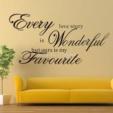 compare prices on wall sticker bedroom every love online shopping every love story is wonderful but ours is my favourite removable vinyl lettering brand wall stickers