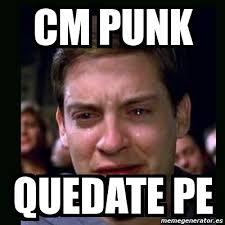 Cm Punk Memes - meme crying peter parker cm punk quedate pe 3343667