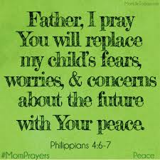 Thanksgiving Pray Father I Pray You Will Replace My Child U0027s Fears Worries And