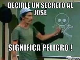 Jose Meme - decirle un secreto al jos礬 significa memes en quebolu