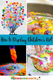 art projects for kids 5 ways to display children u0027s art