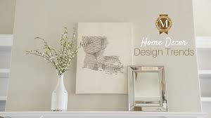 Trends In Home Decor Top 5 Home Decor Trends In 2017