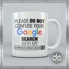 confuse your google search with my computer science degree mug