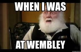 Albert Meme - when i was at wembley uncle albert meme generator