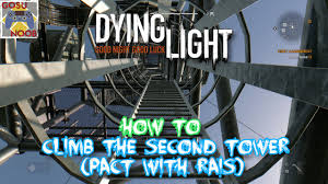light tower parts plus dying light climbing the second tower pact with rais youtube
