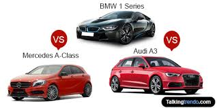 audi a3 vs bmw 3 series a class vs bmw 1 series vs audi a3
