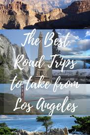 the best road trips from los angeles