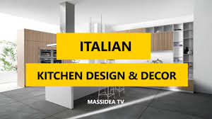 35 best italian kitchen design u0026 decor ideas 2017 youtube