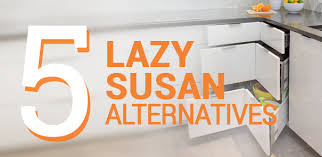 Kitchen Cabinet Lazy Susan Alternatives 5 Lazy Susan Alternatives Home Artistic Design U0026 Building