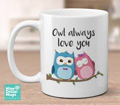 owl mug always you 11oz mug for
