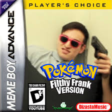 Filthy Frank Memes - pokemon filthy frank version by kingpinofmemes on deviantart