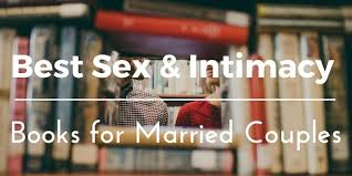 For Married Couples Best And Intimacy Books For Married Couples Christian