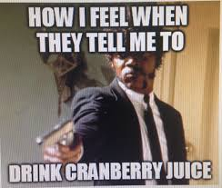 Advice Memes - new meme entry cranberry juice advice ic awareness month