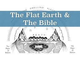 the bible and the flat stationary earth