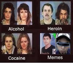 Heroin Meme - alcohol cocaine heroin memes heroin meme on me me