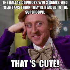 Cowboys Win Meme - the dallas cowboys win 3 games and their fans think they re headed