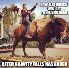 New Home Meme - alex hirsch s preferred mode of transportation imgflip