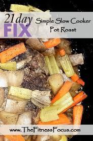 21 day fix approved easy pot roast in the crock pot the fitness