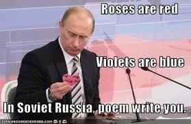 Roses Are Red Violets Are Blue Meme - roses are red violets are blue in soviet russia poem write you