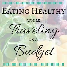 traveling on a budget images Eating healthy while traveling on a budget mile high dreamers png