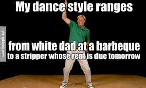 Dance Meme - my dance style ranges from meme