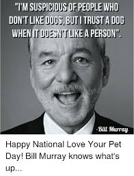 Bill Murray Memes - tmsuspiciousof people who dontlikeduthy d whenitd a person bill