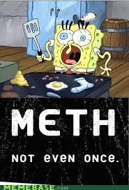 Meth Not Even Once Meme - fry cook not even once memebase funny memes