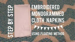 step by step embroidered monogrammed cloth napkins floating
