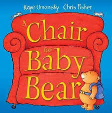 Chair For Baby A Chair For Baby Bear By Kaye Umansky