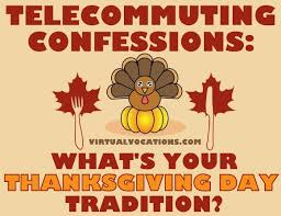 telecommuting confessions what s your thanksgiving day tradition
