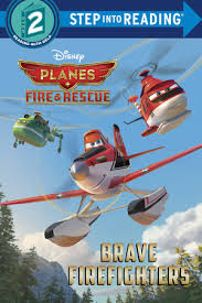 step reading brave firefighters disney planes fire u0026 rescue