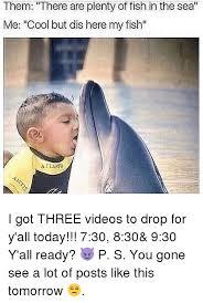 Fish In The Sea Meme - 25 best memes about plenty of fishes plenty of fishes memes