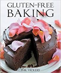 gluten free birthday cake gluten free baking phil vickery tara fisher 9781554078110