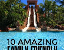 Best Family Vacations Vacation Resorts Family Vacations Wonderful Best Family