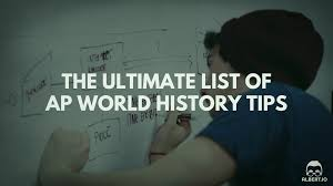 the ultimate list of ap world history tips albert io