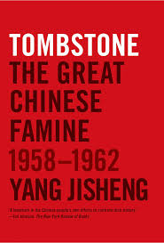new york review of books tombstone the great chinese famine 1958 1962 yang jisheng