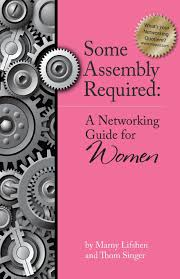 some assembly required a networking guide for women thom singer