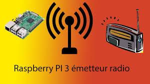 avec radio fabriquer un émetteur radio pirate avec un raspberry pi 3