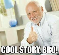 Cool Story Bro Meme - cool story bro image gallery know your meme
