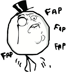 Fap Fap Fap Memes - rage face script